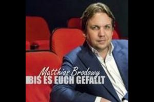 Matthias Brodowy - Bis es Euch gefällt
