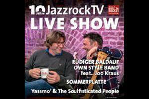 10 Jahre JazzrockTV · Rüdiger Baldauf Own Style Band feat. Joo Kraus · Sommerplatte · Yassmo' & The
