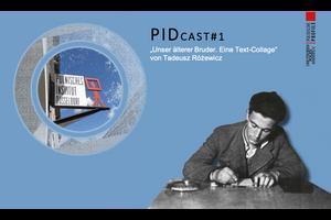 "PIDcast#1 - Tadeusz Rozewicz ""Unser älterer Bruder"""