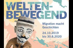 """""""WELTENBEWEGEND. Migration macht Geschichten"""""""