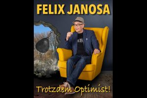 "Felix Janosa – ""Trotzdem Optimist!"""