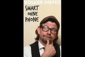 "Volker Diefes – ""SMART ohne PHONE"""
