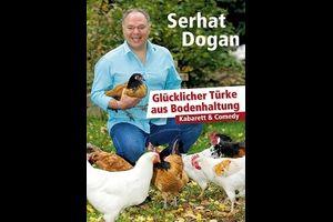 """Serhat Dogan - """"Glücklicher Türke aus Bodenhaltung"""""""