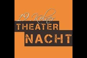 19. Kölner Theaternacht - Bürgerhaus Stollwerck