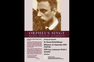 "Dr. Konrad Dietzfelbinger / Orpheus singt - Rilkes ""Sonette"" an OrpheusGoethes Faust - ein spiritueller Weg?"