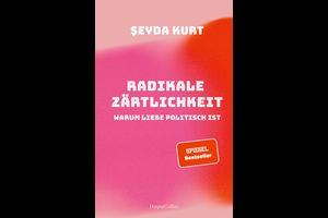 """Lesung mit Seyda Kurt - """"Radikale Zärtlichkeit. Warum Liebe politisch ist"""""""