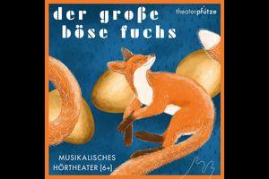 Der große böse Fuchs [6+] Live-Hörspiel
