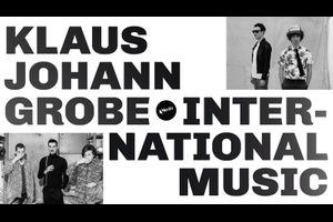 Klaus Johann Grobe & International Music
