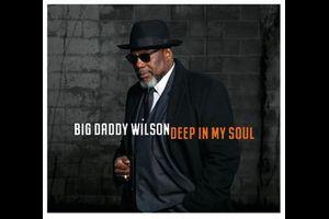 Big Daddy Wilson: Deep in my soul