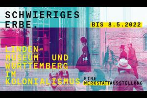 Schwieriges Erbe. Linden-Museum und Württemberg im Kolonialismus